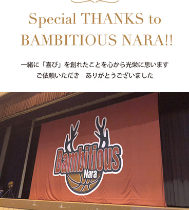 Special THANKS to BAMBITIOUS NARA!